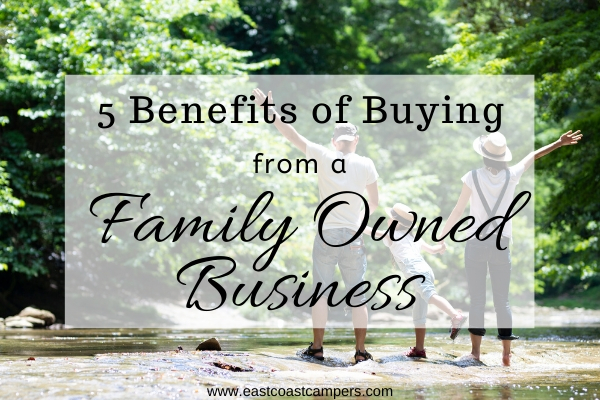 5 Benefits of Buying from a Family-Owned Business