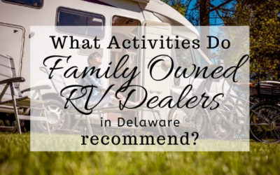 What Activities do Family Owned RV Dealers in Delaware Recommend?