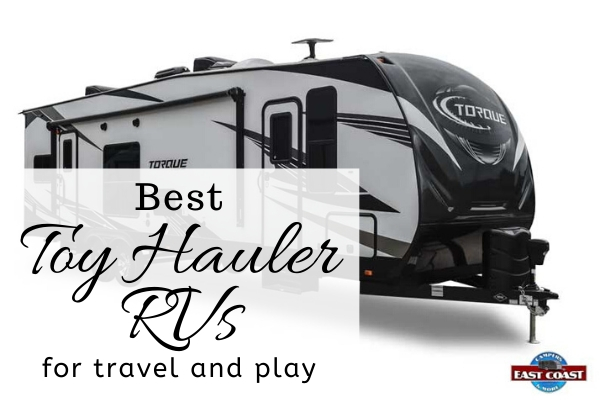 2 Best Toy Haulers For Travel and Play