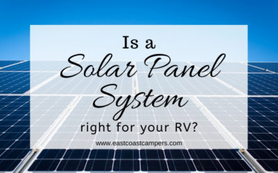 Is a Solar Panel System Right for Your RV?